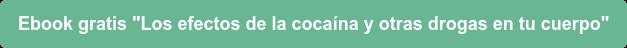 CTA TEXTO Ebook Efectos cocaína 6 preguntas 2